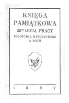 Księga pamiątkowa 25-cio lecia pracy Pogotowia Ratunkowego w Łodzi