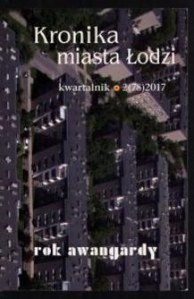 Kronika Miasta Łodzi : kwartalnik. 2017 [nr] 2 (78)