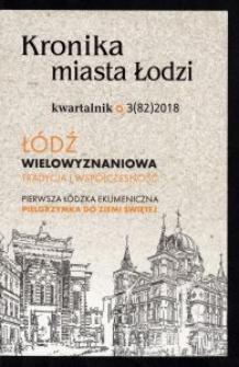 Kronika Miasta Łodzi : kwartalnik. 2018 [nr] 3 (82)