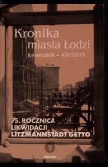 Kronika Miasta Łodzi : kwartalnik = The Chronicle of the City of Lodz : quarterly. 2019 [nr] 4 (87)