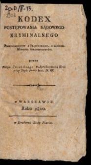 Kodex postępowania sądowego kryminalnego / przetł. z fr., z zlecenia Ministra Sprawiedliwości, przez Filipa Jasińskiego.