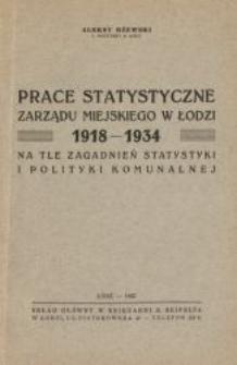 Prace statystyczne Zarządu Miejskiego w Łodzi 1918-1934 : na tle zagadnień statystyki i polityki komunalnej