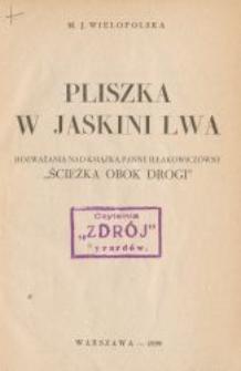 """Pliszka w jaskini lwa : rozważania nad książką panny Iłłakowiczówny """"Ścieżka obok drogi"""""""