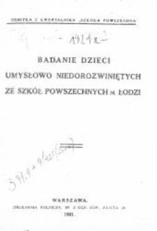 Badanie dzieci umysłowo niedorozwiniętych ze szkół powszechnych m. Łodzi