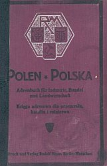 Polen : Adressbuch für Industrie, Handel und Landwirtschaft = Polska : księga adresowa dla przemysłu, handlu i rolnictwa. [Cz. 1 : s. 1-250]
