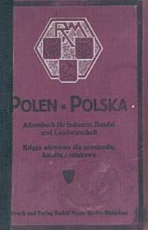 Polen : Adressbuch für Industrie, Handel und Landwirtschaft = Polska : księga adresowa dla przemysłu, handlu i rolnictwa. [Cz. 3 : s. 563- ]