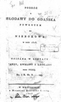Podróż z Włodawy do Gdańska powrotem do Nieborowa w roku 1816 opisana w listach Wandy, Eweliny i Leokadyi