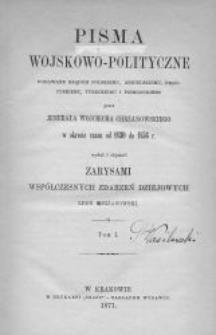 Pisma wojskowo-polityczne podawane rządom polskiemu, angielskiemu, francuskiemu, tureckiemu i piemonckiemu przez jenerała Wojciecha Chrzanowskiego w okresie czasu od 1830 do 1856 r. T. 1. Cz. 1: s. 1-103