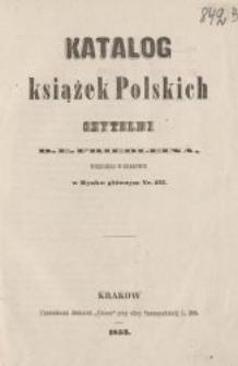 Katalog książek polskich Czytelni D. E. Friedleina księgarza w Krakowie, w Rynku Głównym nr 237