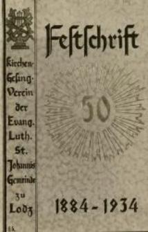 Festschrift zum 50 jährigen Jubiläum des Kirchengesangvereins der evang.-lutherischen St. Johannis-Gemeinde zu Lodz : 1884-1934