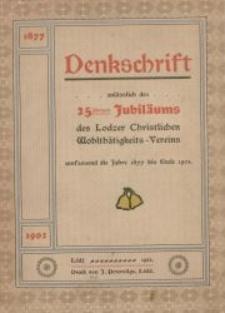 Denkschrift anlässlich des 25-jährigen Jubiläums des Lodzer Christlichen Wohlthätigkeits-Vereins : umfassend die Jahre 1877 bis Ende 1901. [Cz. 2: s. 38- ]
