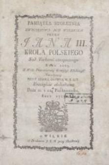 Pamiątka Stoletnia Zwycięstwa pod Wiedniem przez Jana III. Krola Polskiego […]