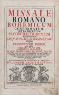 Missale Romano-Bohemicum conformatum, juxta decretum, SS. Concili Tridentini restitutum, S.PII V. Pontificis Maximi Jussu […] : [Cz. 8]