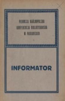 Pierwsza Ogólnopolska Konferencja Bibliotekarska w Pabianicach : [informator]