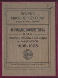 Na pamiątkę dwudziestolecia Koła Polskiej Macierzy Szkolnej w Pabjanicach : 1905-1925