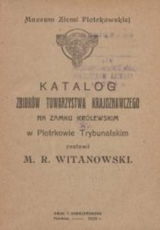 Katalog zbiorów Towarzystwa Krajoznawczego na Zamku Królewskim w Piotrkowie Trybunalskim