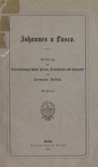 Johannes a Lasco : Beitrag zur Reformationsgeschichte Polens, Deutschlands und Englands