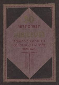 50 jubileusz Tomaszowskiej Ochotniczej Straży Ogniowej : 1877-21 VIII-1927