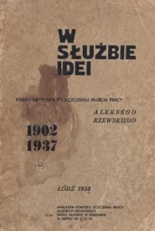 W służbie idei : księga zbiorowa ku uczczeniu 35-lecia pracy Aleksego Rżewskiego : 1902-1937