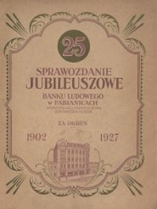 25 sprawozdanie jubileuszowe Banku Ludowego w Pabianicach Spółdzielni z o.o. za okres 1902-1927