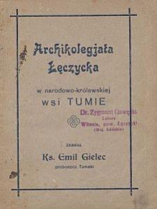 Archikolegjata Łęczycka w narodowo-królewskiej wsi Tumie