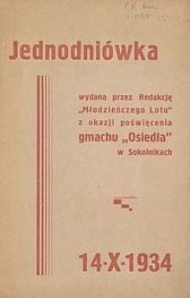 """Jednodniówka wydana przez Redakcję """"Młodzieńczego Lotu"""" z okazji poświęcenia gmachu """"Osiedla"""" w Sokolnikach : 14.X.1934"""