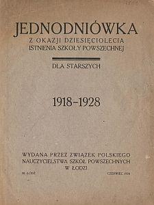 Jednodniówka z okazji dziesięciolecia istnienia szkoły powszechnej dla starszych : 1918-1928