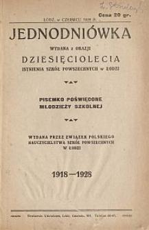 Jednodniówka wydana z okazji dziesięciolecia istnienia szkół powszechnych w Łodzi : 1918-1928 : pisemko poświęcone młodzieży szkolnej