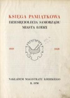 Księga pamiątkowa dziesięciolecia Samorządu Miasta Łodzi : 1919-1929