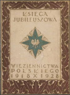 Księga jubileuszowa więziennictwa polskiego 1918-1928. [Cz. 2]