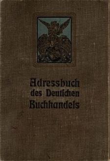 Adressbuch des Deutschen Buchhandels. 1914, Jg 76. [Tl. 1 = Cz. 1]