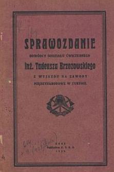 Sprawozdanie dowódcy oddziału ćwiczebnego inż[yniera] Tadeusza Brzozowskiego z wyjazdu na zawody międzynarodowe w Turynie