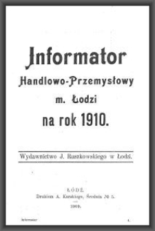 Informator Handlowo-Przemysłowy m. Łodzi : na rok 1910