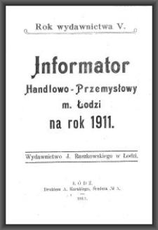 Informator Handlowo-Przemysłowy m. Łodzi : na rok 1911. [Cz. 1]