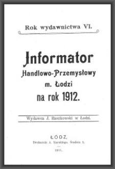 Informator Handlowo-Przemysłowy m. Łodzi : na rok 1912. [Cz. 1 : do s. 213]