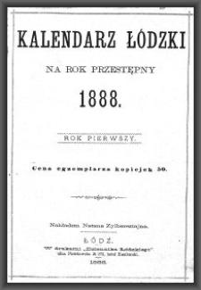 Kalendarz Łódzki na Rok Przestępny 1888. R. 1
