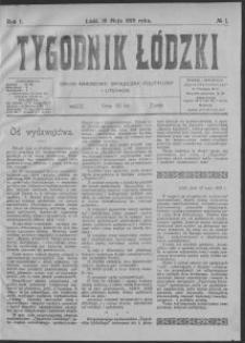 Tygodnik Łódzki : organ narodowy: społeczny, polityczny i literacki. 1918-05-18 R. 1 no 1