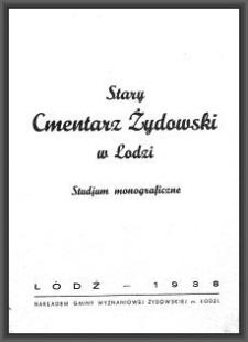 Stary Cmentarz Żydowski w Łodzi : studjum monograficzne / [Pinkus Nadel et al.]