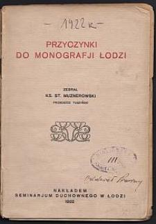 Przyczynki do monografji Łodzi