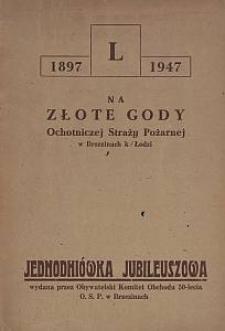 1897-1947 : na złote gody Ochotniczej Straży Pożarnej w Brzezinach k/Łodzi : jednodniówka jubileuszowa