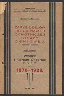 Zarys dziejów Piotrkowskiej Ochotniczej Straży Ogniowej. Władze i Korpus Oficerski P.O.S.O. w czasie 1878-1928