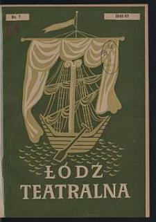 Łódź Teatralna. 1946/[19]47 [R. 1] nr 7