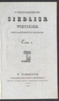 O przyozdobieniu siedlisk wieyskich : rzecz zastosowana do Polski. T. 1