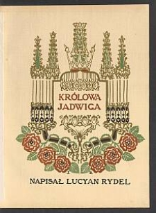 Królowa Jadwiga / Lucyan Rydel
