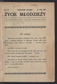 Życie Młodzieży : organ Samorządu Szkoln. Uczniów Państw. Gimn. im. M. Kopernika w Łodzi. 1932-10/11 R. [szk.] 3 nr 1/2