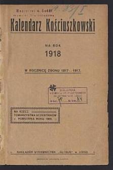 Kalendarz Kościuszkowski na Rok 1918 : w rocznicę zgonu 1817-1917 : na rzecz Towarzystwa Uczestników Powstania roku 1863