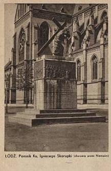 Łódź, Pomnik Ks.[iędza] Ignacego Skorupki (zburzony przez Niemców)