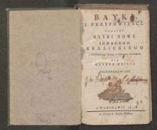 Bayki i przypowieści tudzież Bayki nowe Ignacego Krasickiego z przydaniem baiek z różnych autorów : dla użytku dzieci przedrukowane