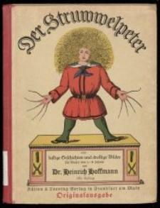 Der Struwwelpeter : oder Lustige Geschichten und drollige Bilder für Kinder von 3 bis 6 Jahren