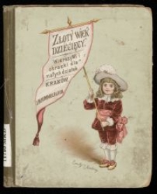 Złoty wiek dziecięcy : wierszyki i obrazki dla małych dziatek